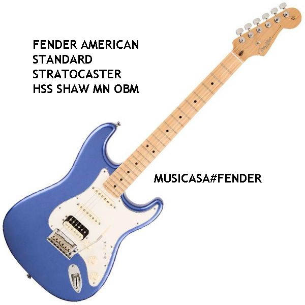 FENDER AMERICAN STANDARD  STRATOCASTER  HSS SHAW MN OBM